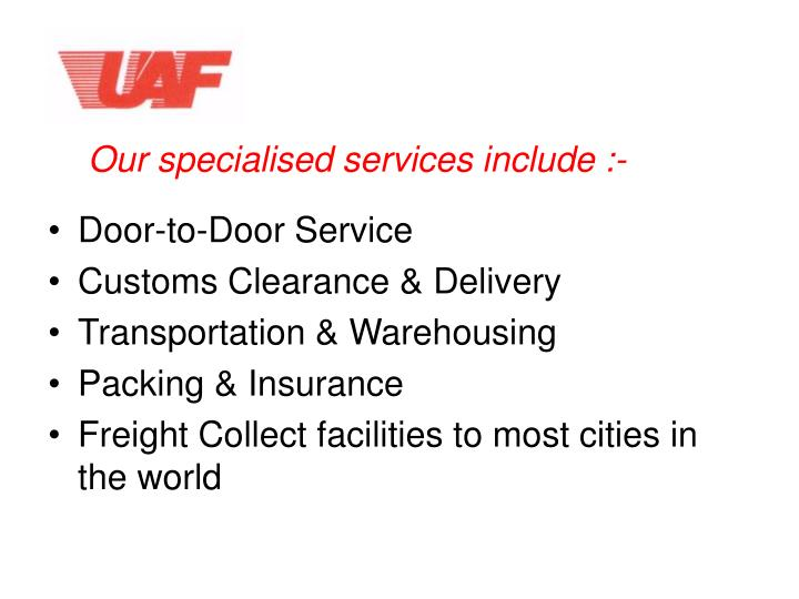 Our specialised services include :-