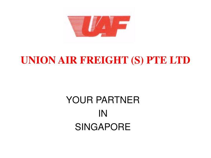 union air freight s pte ltd