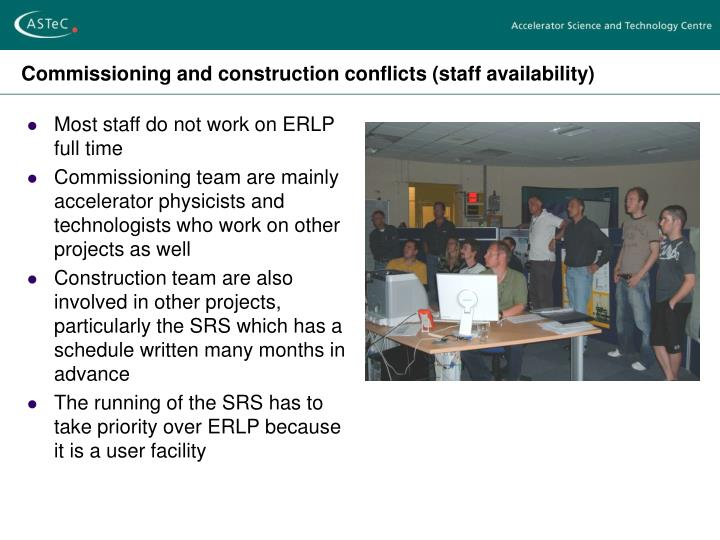 Commissioning and construction conflicts (staff availability)