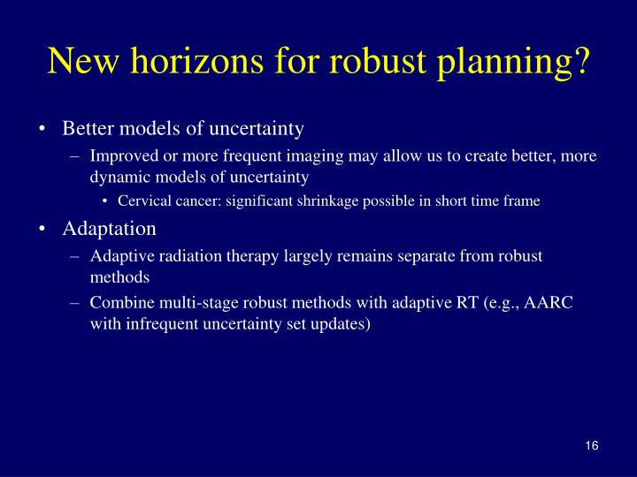 New horizons for robust planning?