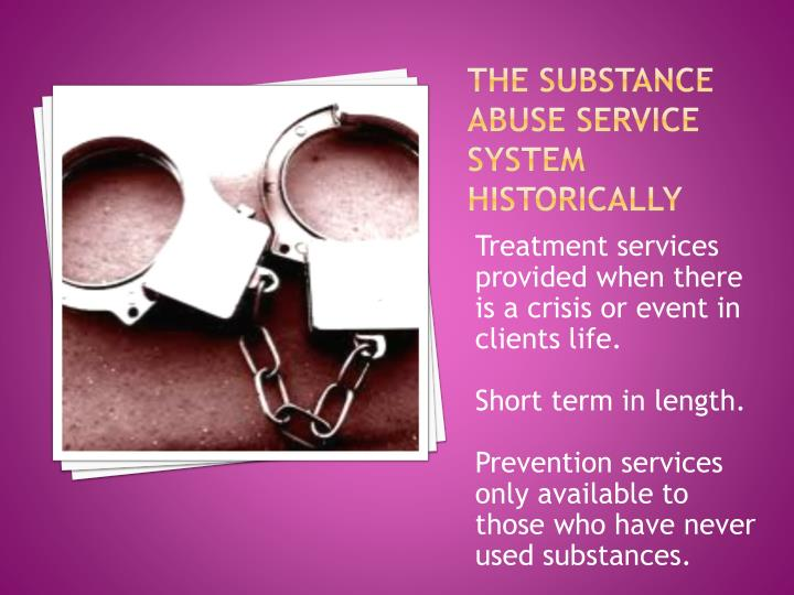 The substance abuse service system historically