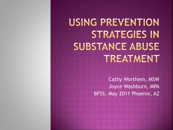Using prevention strategies in substance abuse treatment