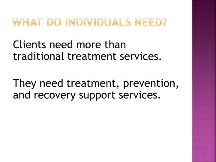 What do individuals need?