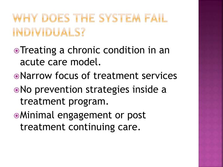 Why does the system fail individuals?