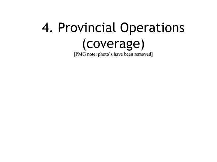 4. Provincial Operations (coverage)