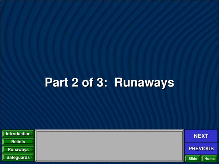 Part 2 of 3:  Runaways