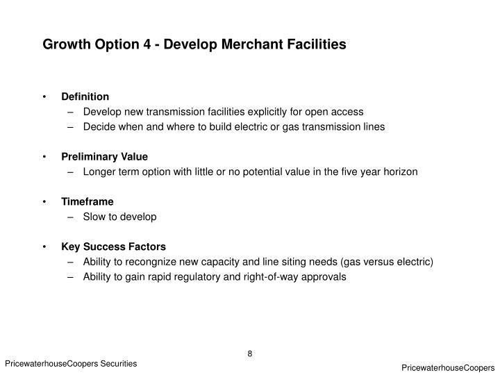 Growth Option 4 - Develop Merchant Facilities