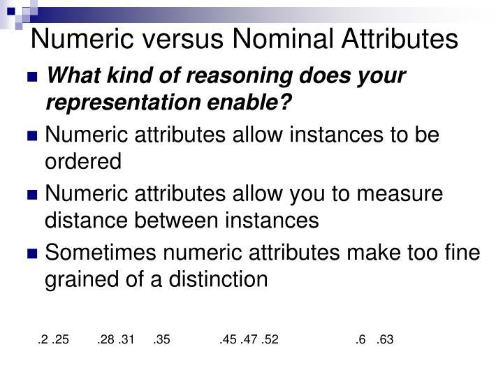 Numeric versus Nominal Attributes