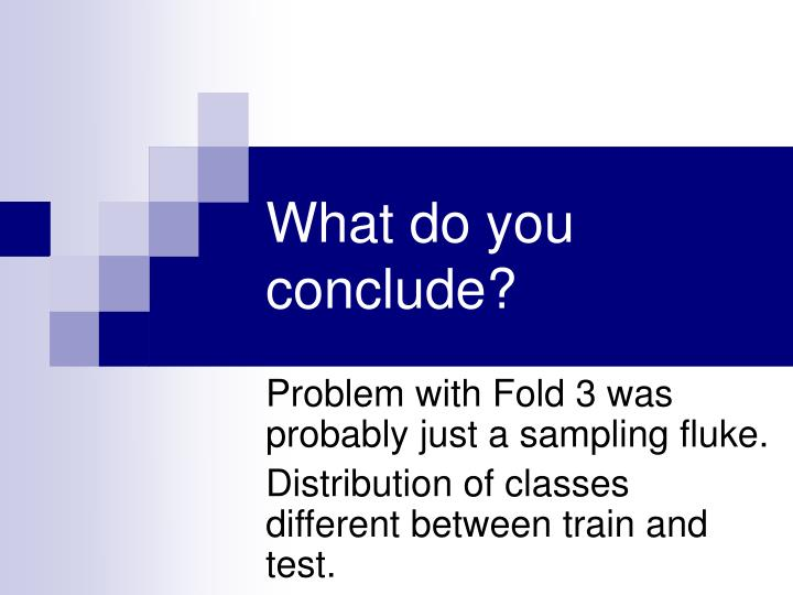 What do you conclude?