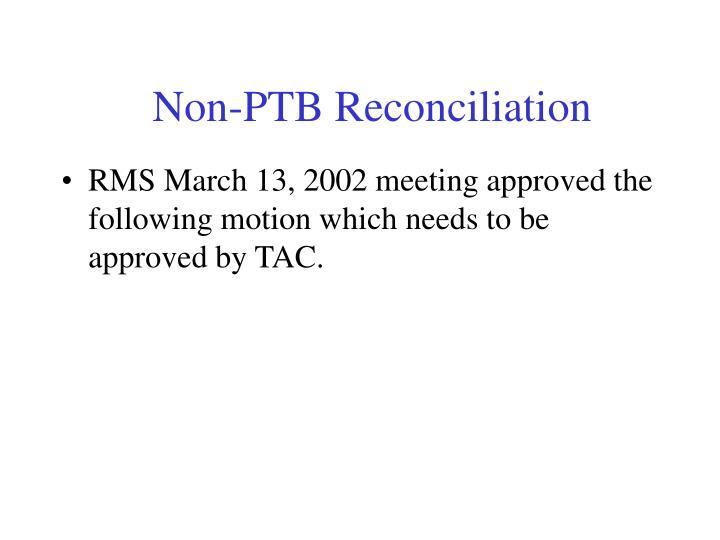 Non-PTB Reconciliation
