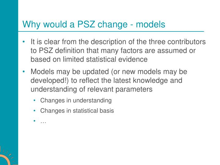 Why would a PSZ change - models
