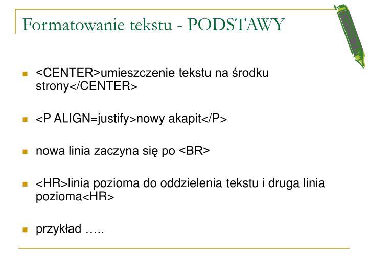 Formatowanie tekstu - PODSTAWY