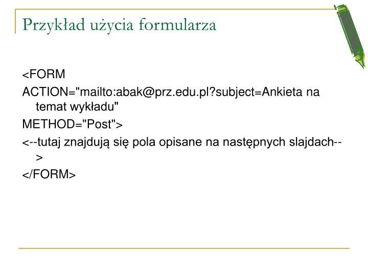 Przykład użycia formularza