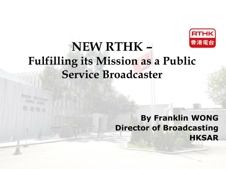 New rthk fulfilling its mission as a public service broadcaster