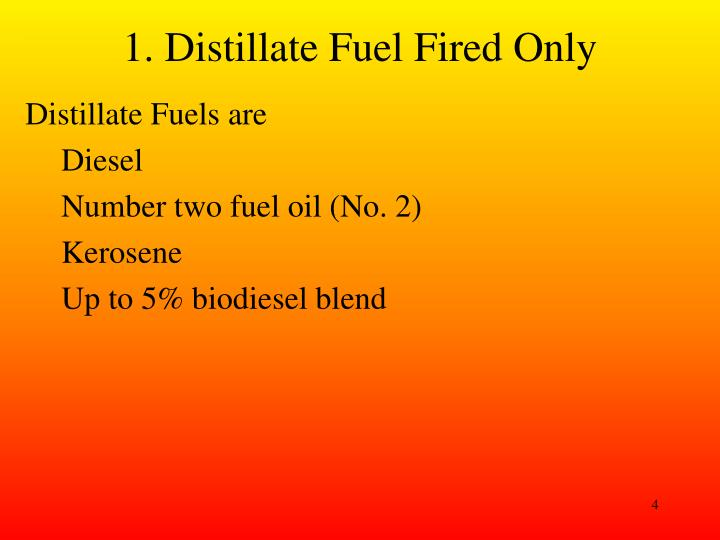1. Distillate Fuel Fired Only
