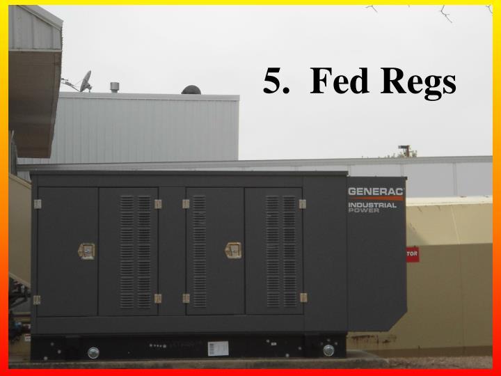 5.  Fed Regs