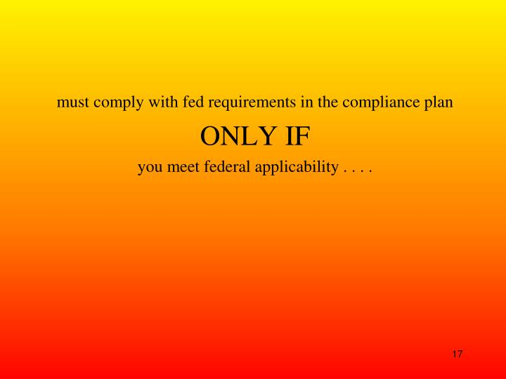 must comply with fed requirements in the compliance plan