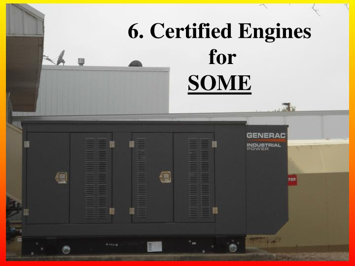 6. Certified Engines