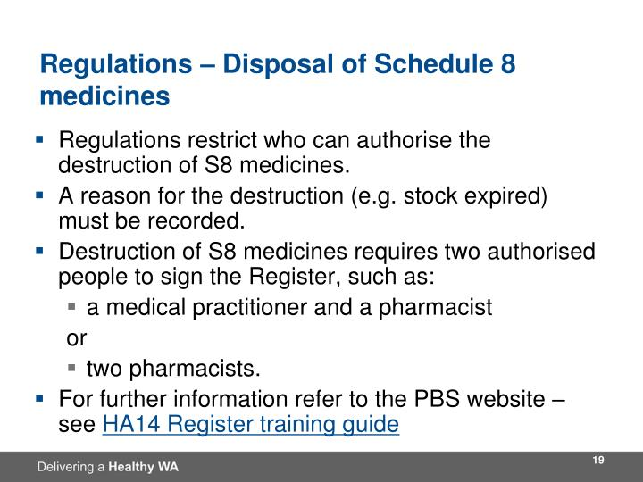 Regulations – Disposal of Schedule 8 medicines