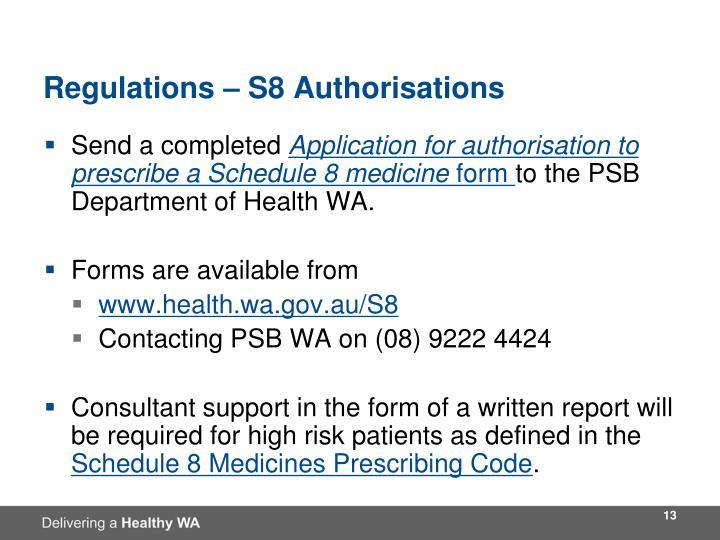 Regulations – S8 Authorisations