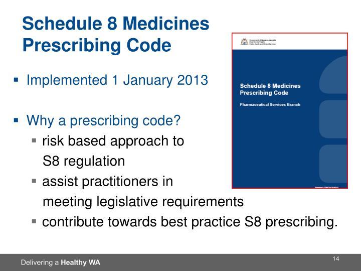 Schedule 8 Medicines Prescribing Code