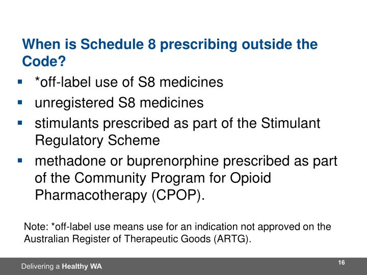 When is Schedule 8 prescribing outside the Code?