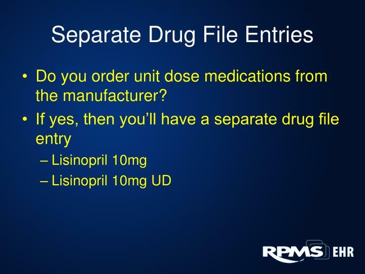 Separate Drug File Entries