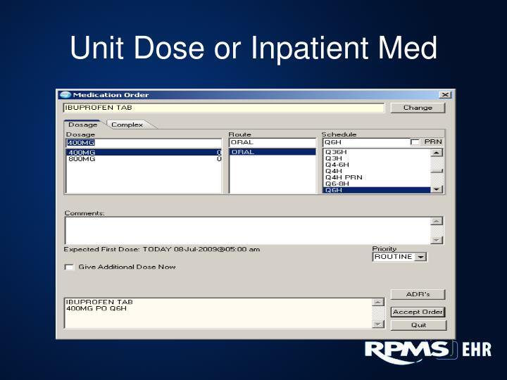 Unit Dose or Inpatient Med