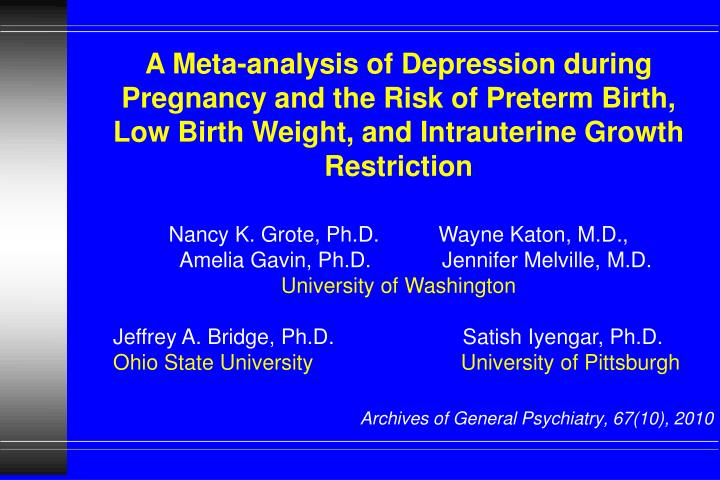 A Meta-analysis of Depression during Pregnancy and the Risk of Preterm Birth,