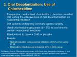 3 oral decolonization use of chlorhexidine