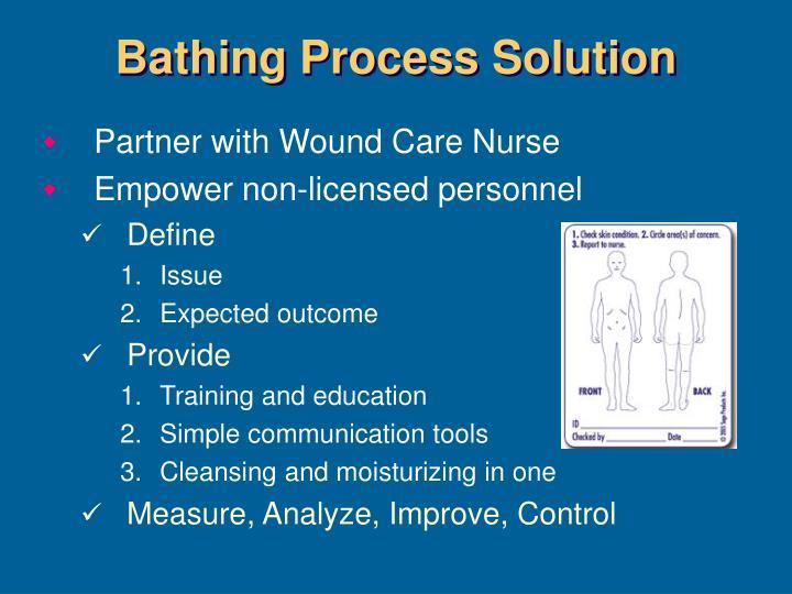 Bathing Process Solution
