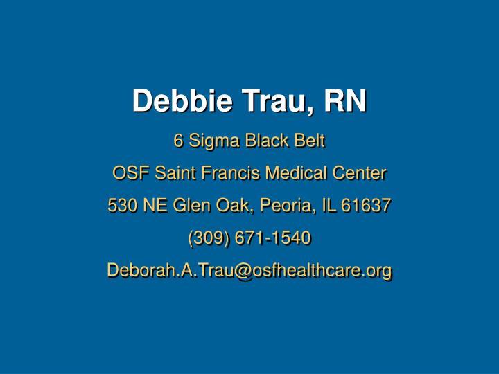 Debbie Trau, RN