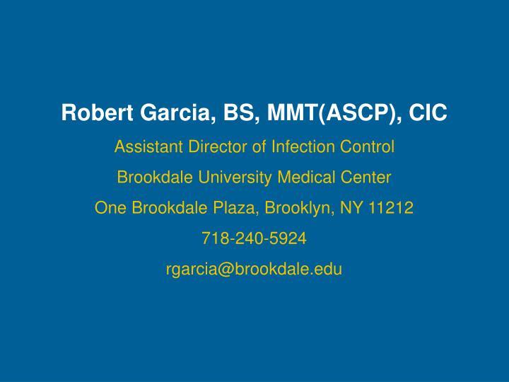 Robert Garcia, BS, MMT(ASCP), CIC