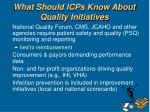 what should icps know about quality initiatives