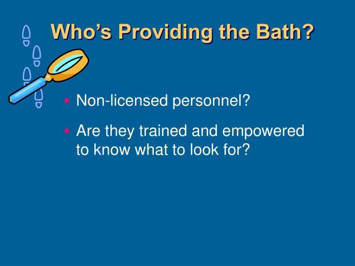 Who's Providing the Bath?