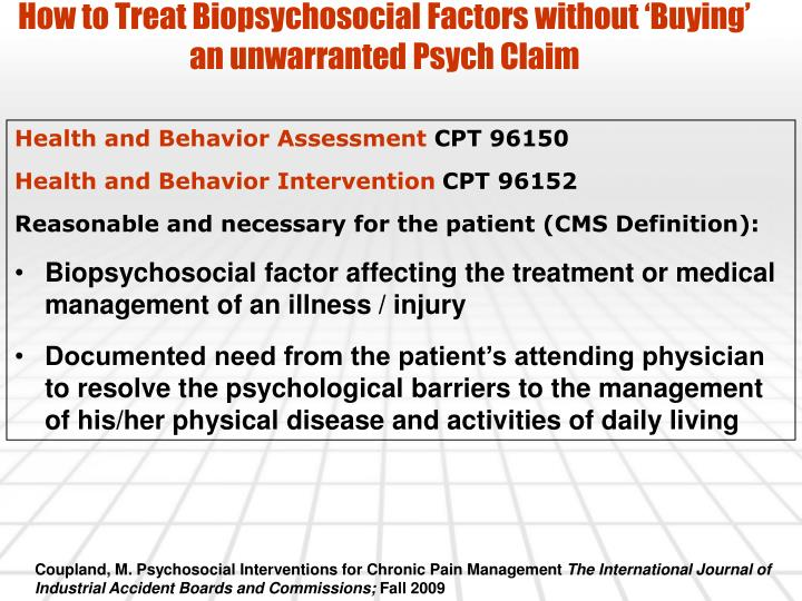 How to Treat Biopsychosocial Factors without 'Buying' an unwarranted Psych Claim