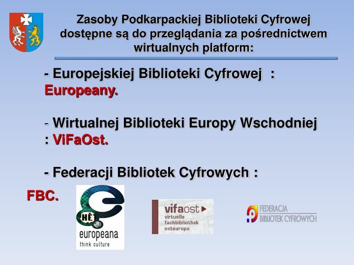 Zasoby Podkarpackiej Biblioteki Cyfrowej dostępne są do przeglądania za pośrednictwem wirtualnych platform: