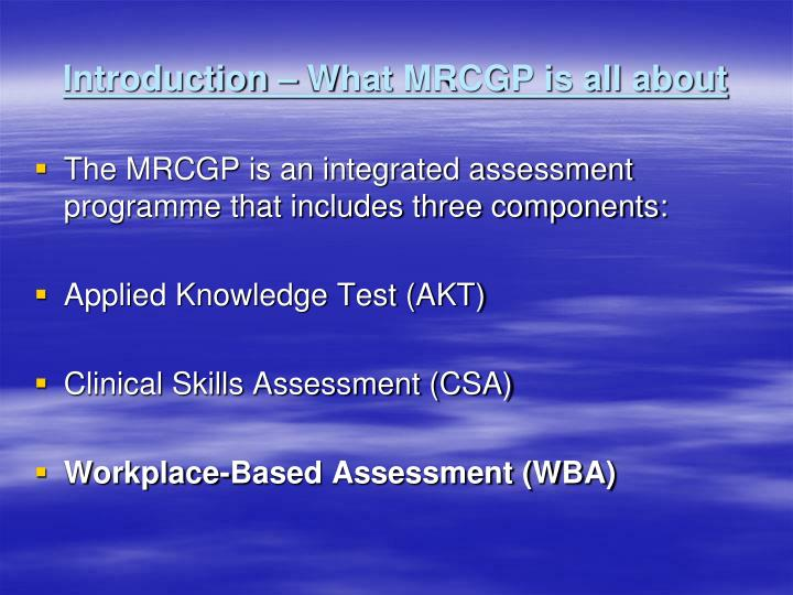 Introduction – What MRCGP is all about