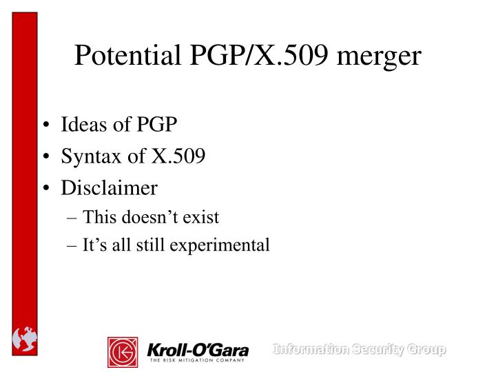 Potential PGP/X.509 merger