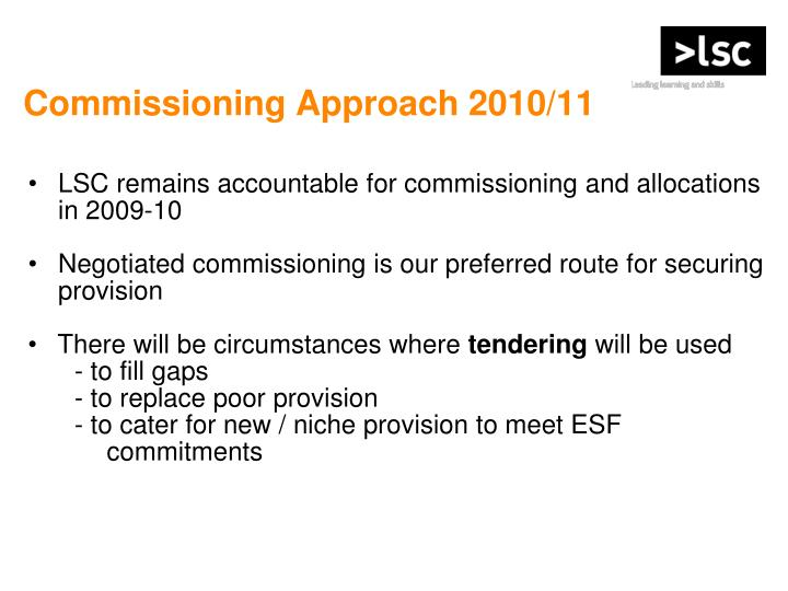 LSC remains accountable for commissioning and allocations in 2009-10