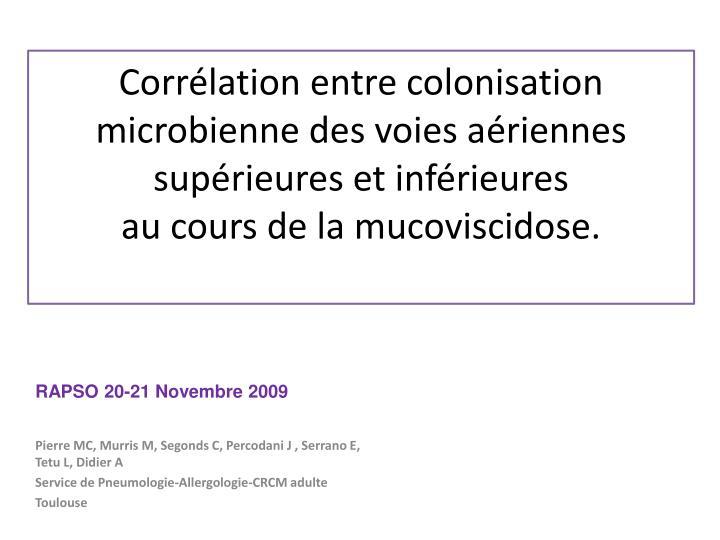 Corrélation entre colonisation microbienne des voies aériennes supérieures et inférieures