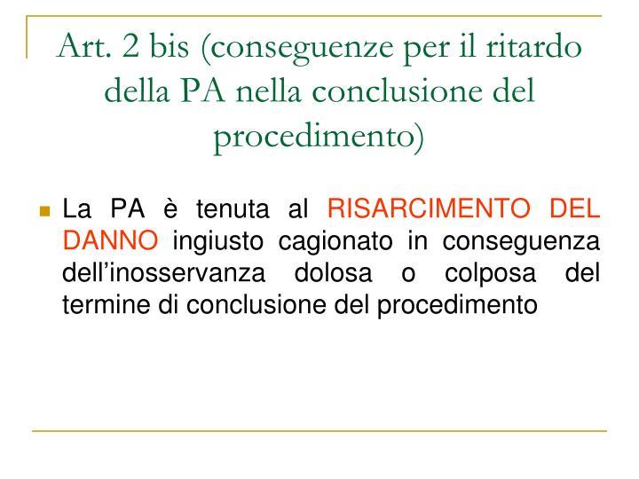 Art. 2 bis (conseguenze per il ritardo della PA nella conclusione del procedimento)