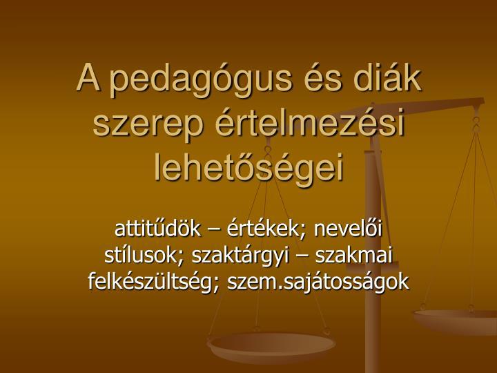 A pedagógus és diák szerep értelmezési lehetőségei