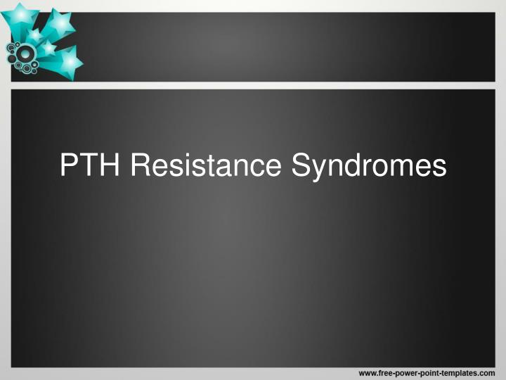 PTH Resistance Syndromes
