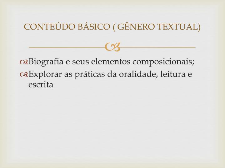 CONTEÚDO BÁSICO ( GÊNERO TEXTUAL)