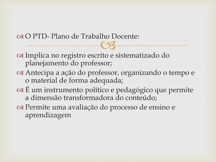 O PTD- Plano de