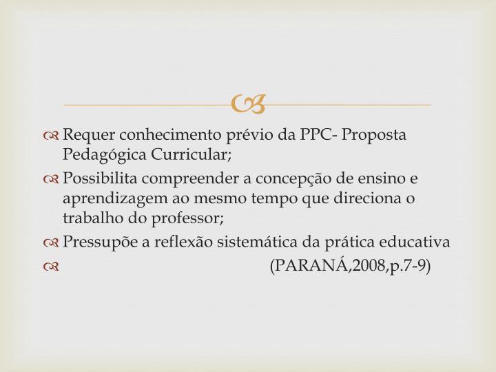 Requer conhecimento prévio da PPC- Proposta Pedagógica Curricular;