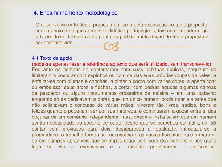 4. Encaminhamento metodológico