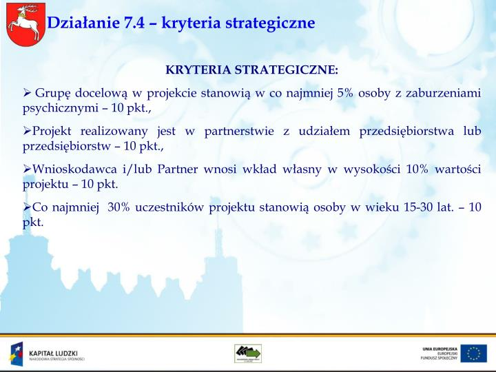 Działanie 7.4 – kryteria strategiczne