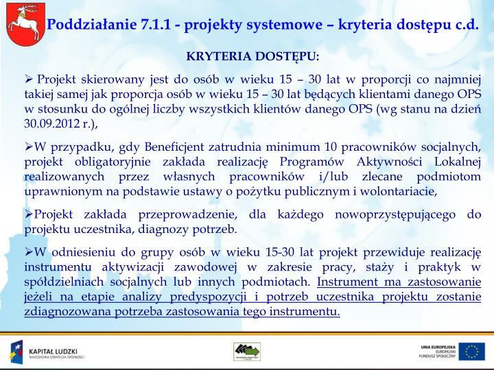 Poddziałanie 7.1.1 - projekty systemowe – kryteria dostępu c.d.